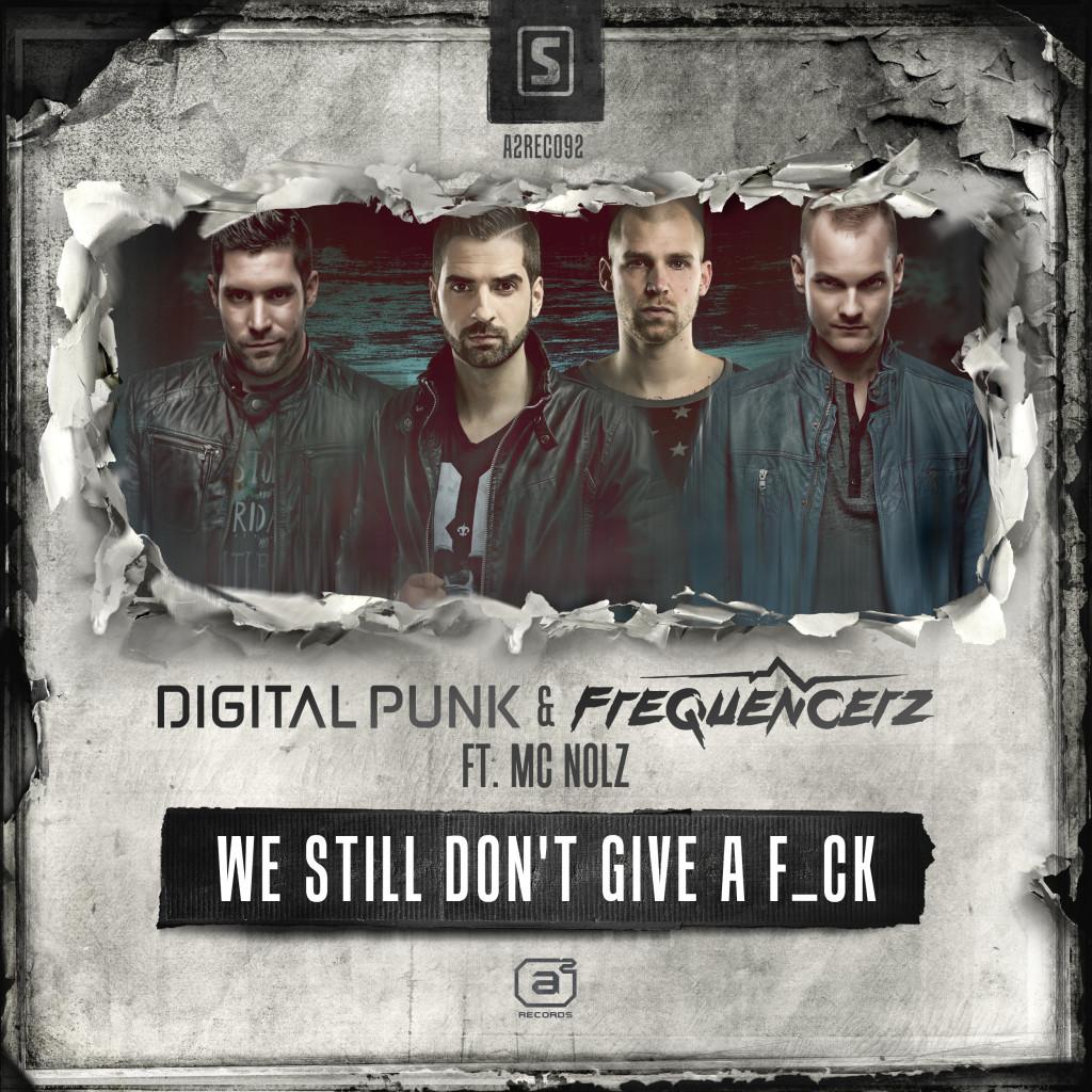 Digital-Punk-Frequencerz-Ft.-Mc-Nolz-We-Still-Dont-Give-A-F_ck_A2REC092