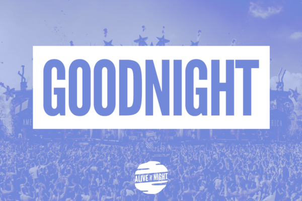 Alive at Night says… GOODNIGHT :'(